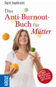 Das Anti-Burnout-Buch für Mütter