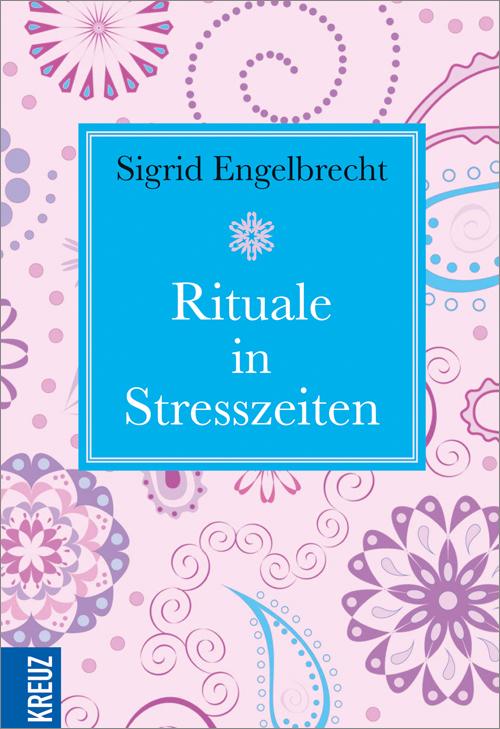 Rituale in Stresszeiten