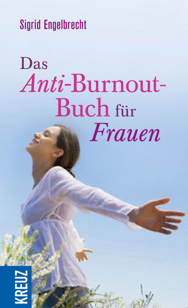 das anti burnout buch f r frauen sigrid engelbrecht. Black Bedroom Furniture Sets. Home Design Ideas